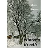 Winter's Breath: A Short Story and Collection of Poetry ~ Marie Symeou