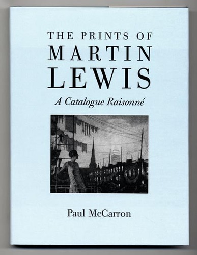 The Prints of Martin Lewis: A Catalogue Raisonne