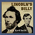 Lincoln's Billy Audiobook by Tom LeClair Narrated by Traber Burns