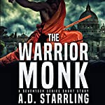 The Warrior Monk: A Seventeen Series Short Story, Book 4 | AD Starrling