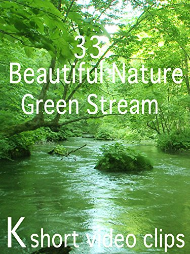 Clip: 33.Beautiful Nature--Green Stream