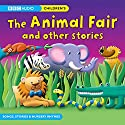 The Animal Fair and Other Stories Audiobook by  BBC Audio Narrated by  uncredited