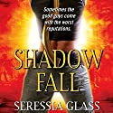 Shadow Fall: Shadowchasers, Book 3 Hörbuch von Seressia Glass Gesprochen von: Allyson Johnson