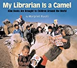Image of My Librarian Is a Camel: How Books Are Brought to Children Around the World
