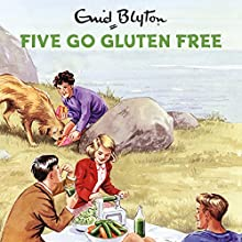 Five Go Gluten Free Audiobook by Bruno Vincent Narrated by Bruno Vincent