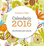 2015 Calendario. Louise Hay. Una Afir...