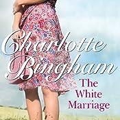 The White Marriage | [Charlotte Bingham]