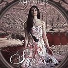 Savage: Immortal Rose Trilogy, Book 2 Hörbuch von Amy Miles Gesprochen von: Jessica Almasy