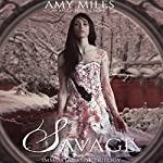 Savage: Immortal Rose Trilogy, Book 2 | Amy Miles