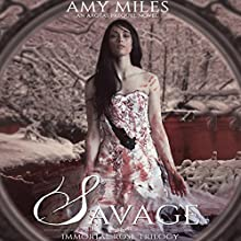 Savage: Immortal Rose Trilogy, Book 2 Audiobook by Amy Miles Narrated by Jessica Almasy