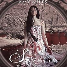 Savage: Immortal Rose Trilogy, Book 2 | Livre audio Auteur(s) : Amy Miles Narrateur(s) : Jessica Almasy