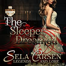 The Sleeper Dreamed: A Short Story: Legends and Lore (       UNABRIDGED) by Sela Carsen Narrated by Ellie Davis