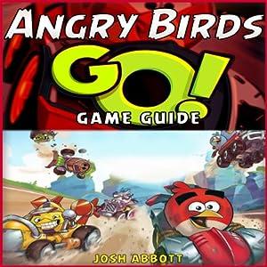 Angry Birds Go! Game Guide | [Josh Abbott]