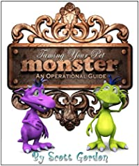 (FREE on 3/6) Taming Your Pet Monster: An Operational Guide by Scott Gordon - http://eBooksHabit.com