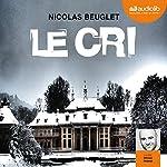 Le cri | Nicolas Beuglet