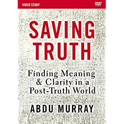 Saving Truth Video Study: Finding Meaning and Clarity in a Post-Truth World