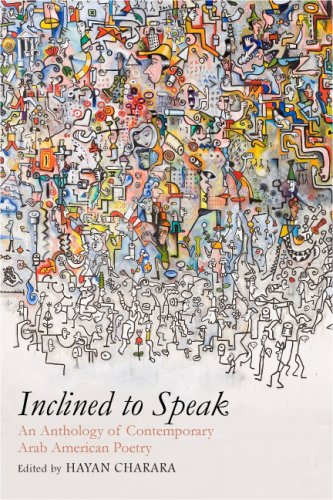 Inclined to Speak: An Anthology of Contemporary Arab American Poetry