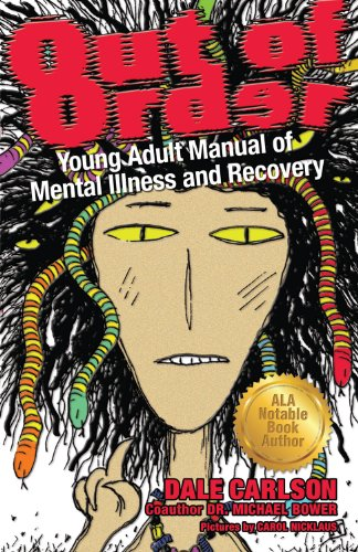 Out of Order: Young Adult Manual of Mental Illness and Recovery