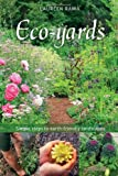Eco-yards: Simple Steps to Earth-Friendly Landscapes