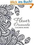 Flower Ornaments: Adult Coloring Book...