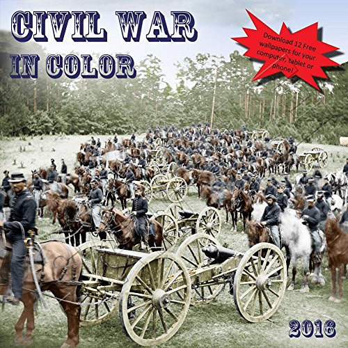 Civil War in Color Wall Calendar by History In Full Color