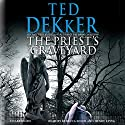 The Priest's Graveyard (       UNABRIDGED) by Ted Dekker Narrated by Rebecca Soler, Henry Leyva