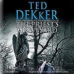 The Priest's Graveyard | Ted Dekker
