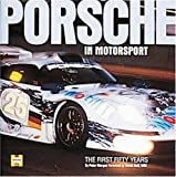 Porsche in Motorsport: Fifty Years on Track
