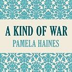 A Kind of War | Pamela Haines