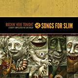 Songs For Slim: Rockin Here Tonight - A Benefit Compilation For Slim Dunlap (2CD)