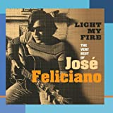 Songtexte von José Feliciano - Light My Fire: The Very Best of Jose Feliciano