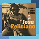 Light My Fire: The Very Best Of Jos� Feliciano