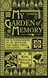 My Garden of Memory: An Autobiography of an Advocate for Early Child Education
