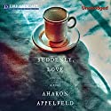 Suddenly, Love Audiobook by Aharon Appelfeld Narrated by Neil Shah