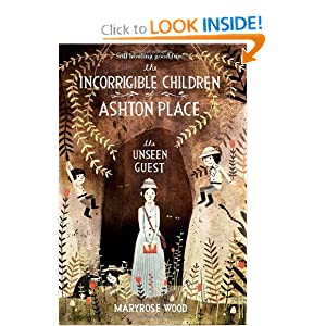 The Incorrigible Children of Ashton Place: The Unseen Guest by Maryrose Wood