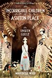 Maryrose Wood The Incorrigible Children of Ashton Place: Book III: The Unseen Guest (Incorrigible Children of Ashton Place (Quality))