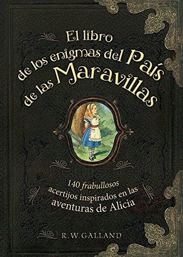 EL LIBRO DE LOS ENIGMAS DEL PAIS DE LAS MARAVILLAS