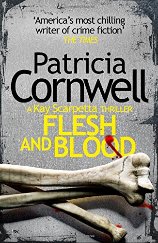 Flesh and Blood (Dr. Kay Scarpetta Book 22)