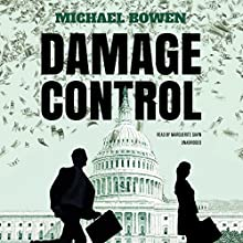 Damage Control: The Josie Kendall Series, Book 1 Audiobook by Michael Bowen Narrated by Marguerite Gavin