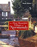 The Most Beautiful Villages of Normandy (The Most Beautiful Villages Series)