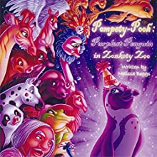 Pompety-Pooh: Purplest Penguin in Zonkety Zoo (       UNABRIDGED) by Melissa Beggs Narrated by Jessica Gaylor