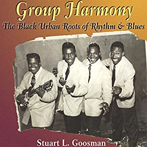 Group Harmony: The Black Urban Roots of Rhythm and Blues Audiobook
