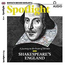 Spotlight Audio - Shakespeare's England. 6/2017: Englisch lernen Audio - Shakespeares England Hörbuch von  div. Gesprochen von:  div.