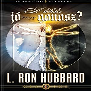 A Lélek: Jó Vagy Gonosz? Átirat [The Soul: Good or Evil, Hungarian Edition] | [L. Ron Hubbard]