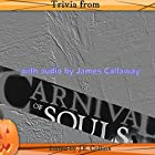 Trivia from Carnival of Souls: Horror Movie and Trivia Guide Hörbuch von J. Collins Gesprochen von: James D Callaway