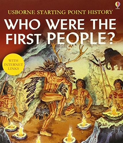 Who Were the First People? (Usborne Starting Point History)