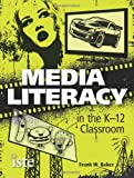 Media Literacy in the K-12 Classroom