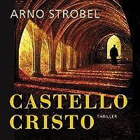 Castello Cristo Hörbuch von Arno Strobel Gesprochen von: Bernd Hölscher