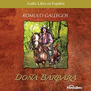 Doña Barbara: La Devoradora de Hombres [Doña Barbara: The Men Devourer] Audiobook