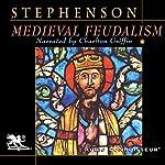 Medieval Feudalism | Carl Stephenson